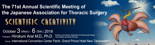 The 71st Annual Scientific Meeting of the Japanese Association for Thoracic Surgery